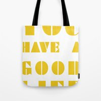 YOU HAVE A GOOD LIFE Tote Bag
