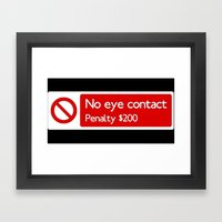 No Eye Contact Framed Art Print
