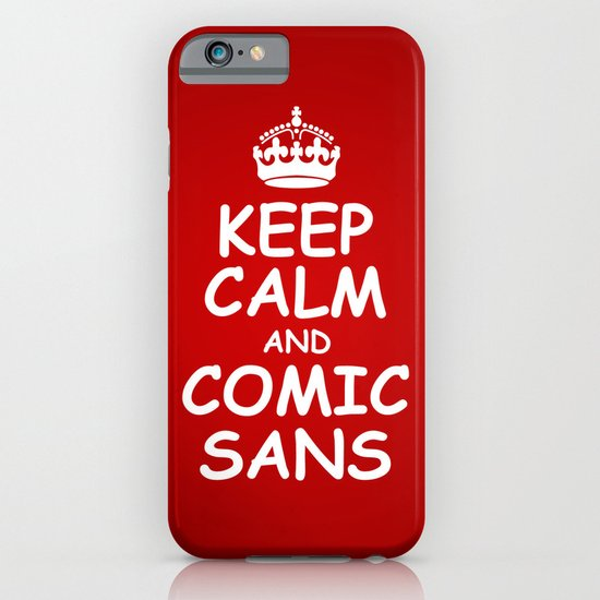 keep calm and comic sans. iPhone & iPod Case