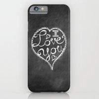 I Love You Chalkboard iPhone 6 Slim Case