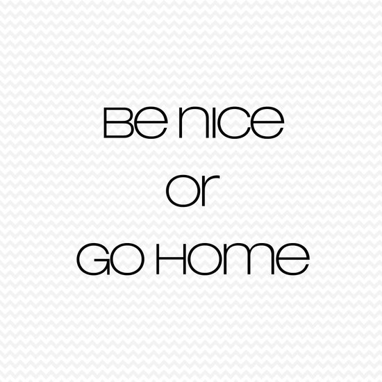 be nice or go home Art Print