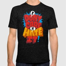 I Don't Care. I Hate It. Mens Fitted Tee Tri-Black SMALL