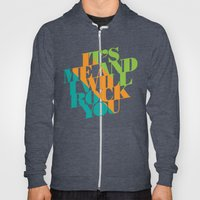It's Me and I will Rock You!  Hoody