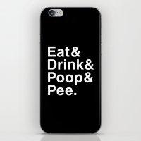 Eat & Drink & Poop & Pee. iPhone & iPod Skin