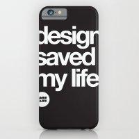 design saved my life iPhone 6 Slim Case