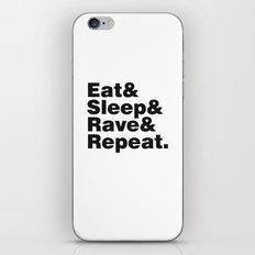 Eat & Sleep & Rave & Repeat. iPhone & iPod Skin