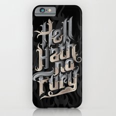 Hell Hath No Fury Slim Case iPhone 6s