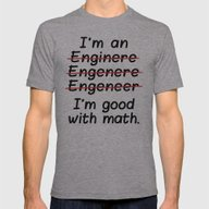 T-shirt featuring I'm An Engineer I'm Good… by CreativeAngel