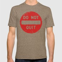 DO NOT QUIT Mens Fitted Tee Tri-Coffee SMALL