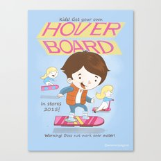 Get Your Own Hoverboard Canvas Print