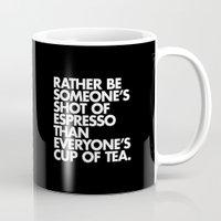 Rather Be Someone's Shot of Espresso Mug