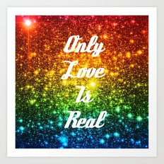 Only Love is Real  RAINBOW STARS Art Print