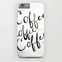 iPhone & iPod Case featuring COFFEE COFFEE COFFEE by Jenna Settle