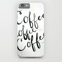 COFFEE COFFEE COFFEE iPhone 6 Slim Case