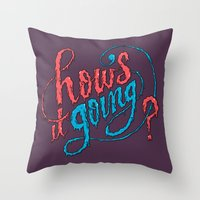 How's it going? Throw Pillow