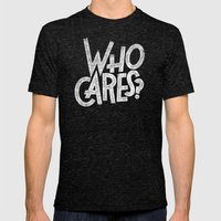 WHO CARES? Mens Fitted Tee Tri-Black SMALL