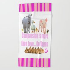 Compassion is more than love! Go Vegan Beach Towel