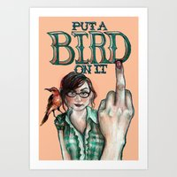 Put A Bird On It Art Print