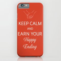 Earn Your Happy Ending iPhone 6 Slim Case