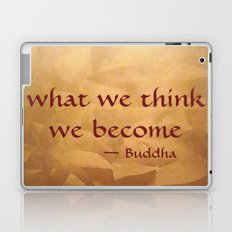 Buddha Quote - What We Think We Become Laptop & iPad Skin