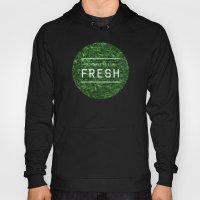 Stay Fresh Hoody
