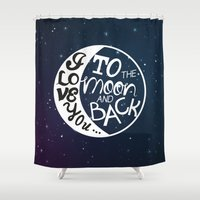 I LOVE YOU to the MOON and BACK! Shower Curtain