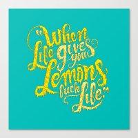When Life Gives You Lemo… Canvas Print
