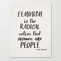 Feminism Is The Radical … Canvas Print