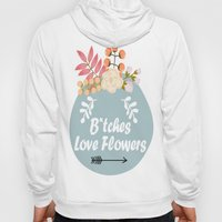 NSFW - B*tches Love Flowers Hoody