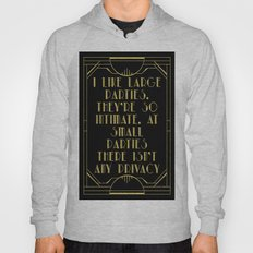 I like large parties, they're so intimate. Great Gatsby quote F Scott Fitzgerald. Black gold glitter Hoody