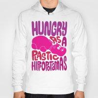Hungry as Plastic Hippopotamus  Hoody