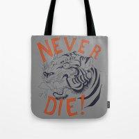 Never Die! Tote Bag