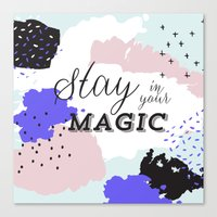 stay in your magic Canvas Print