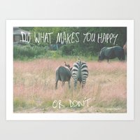 Do What Makes You Happy.… Art Print