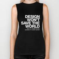 DESIGN WON'T SAVE THE WORLD Biker Tank