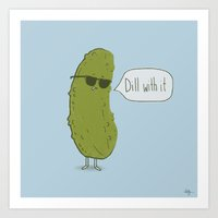 Dill with it Art Print