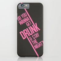 Do you wanna get drunk and stay the night? iPhone 6 Slim Case