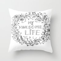 Awesome life Throw Pillow