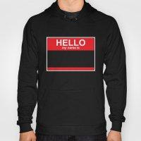 HELLO My Name Is... Hoody