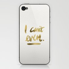 I Can't Even – Gold In… iPhone & iPod Skin