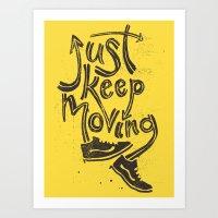 Just Keep Moving Art Print