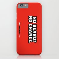 iPhone & iPod Case featuring NO BEARD? NO CHANCE. by The Beardly
