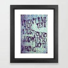 I Did Not Fail (ver. 2) Framed Art Print
