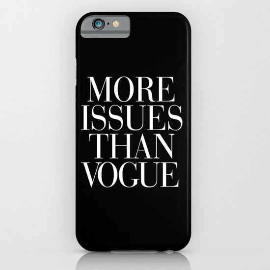 More Issues than Vogue Typography iPhone & iPod Case