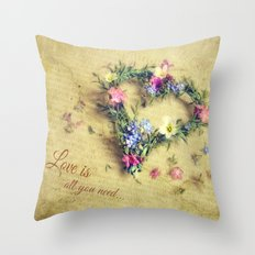 Love is all you need... Throw Pillow