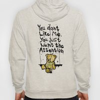 You Don't Like Me. Hoody
