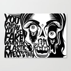 You know you're fake. Canvas Print