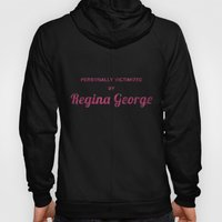 Personally Victimized by Regina George - Mean Girls movie Hoody