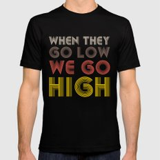 When They Go Low We Go High SMALL Black Mens Fitted Tee