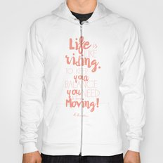 Einstein Quote on life motivation, balance, moving on, going on, inspiration Hoody